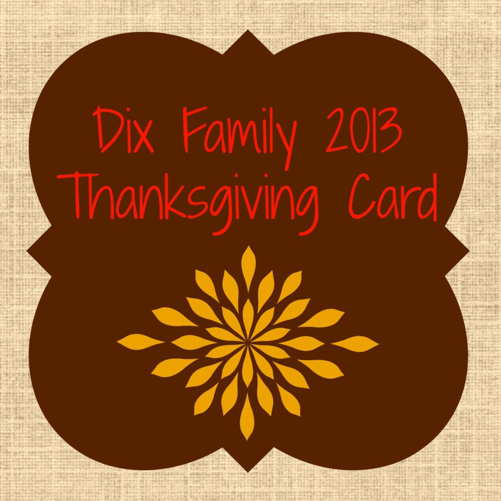 Dix Family 2013 Thanksgiving Card