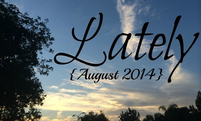Lately  August 2014