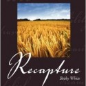 Recapture: Finding Hope During a Famine of the Heart // Book Review