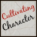 Cultivating Character {November Series}