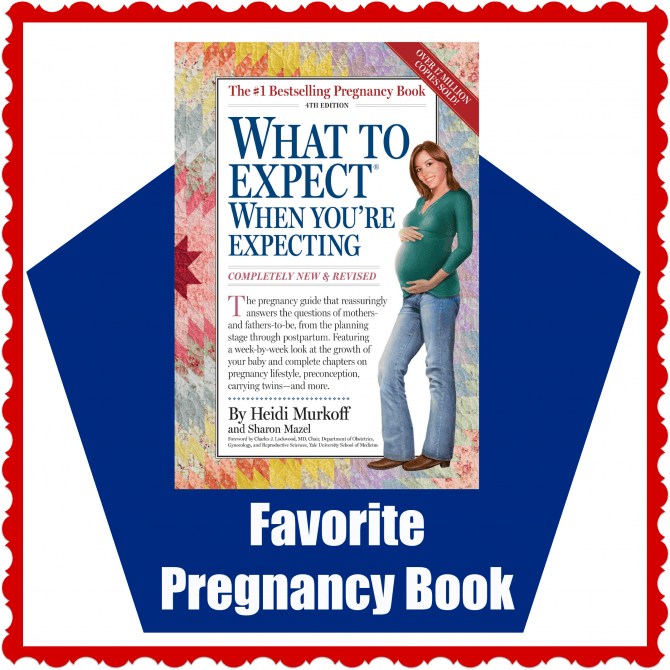 Favorite Pregnancy Book What to Expect When You're Expecting