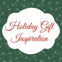 Holiday Gift Inspiration // Earlybird Edition