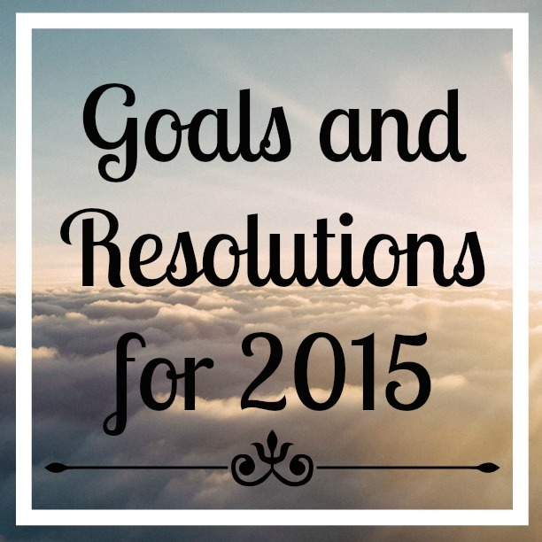 Goals and Resolutions for 2015