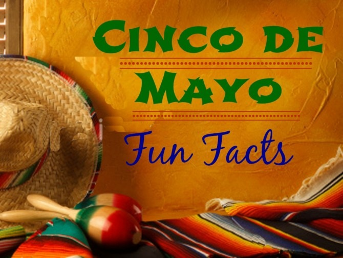 Cinco de Mayo Fun Facts