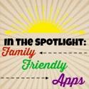 In the Spotlight: Family-Friendly Apps I'm Loving Right Now