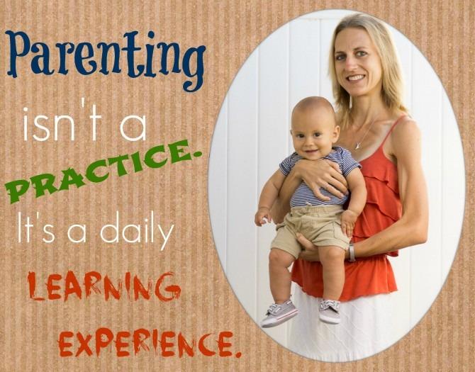 Parenting isn't a Practice.