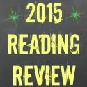 Reading Review: An End-of-Year Wrap-Up and My 21 Favorite Books of 2015