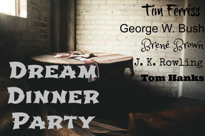 Dream Dinner Party