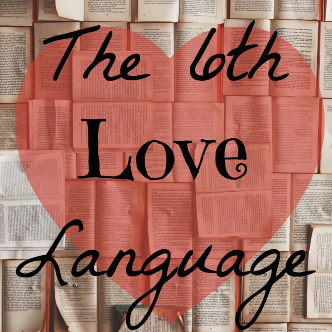 The Sixth Love Language