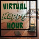 Virtual Happy Hour // Birthday Edition