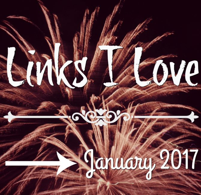 links-i-love-january-2017