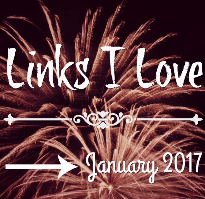 links-i-love-january-2017