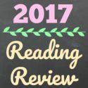 Reading Review: An End-of-Year Wrap-Up and My Favorite Books of 2017