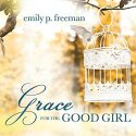 January Featured Book Review: Grace for the Good Girl