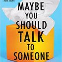 July's Featured Book Review: Maybe You Should Talk to Someone